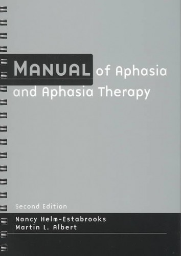 MANUAL OF APHASIA AND APHASIA THERAPY (SECOND EDITION)