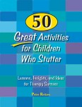 50 Great Activities for Children Who Stutter