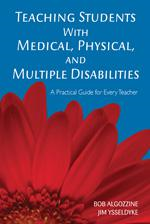 TEACHING STUDENTS WITH MEDICAL, PHYSICAL, MULT DISABILITIES