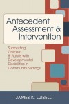 Antecedent Assessment and Intervention