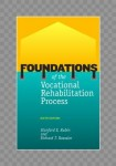 Foundations of the Vocational Rehabilitation Process