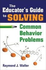 EDUCATOR'S GUIDE TO SOLVING COMMON BEHAVIOR PROBLEMS