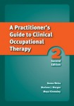 Practitioner's Guide to Clinical Occupational Therapy