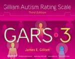 Gilliam Autism Rating Scale (GARS-3)