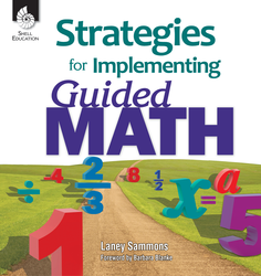 GUIDED MATH / STRATEGIES FOR IMPLEMENTING GUIDED MATH