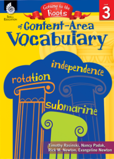GETTING TO THE ROOTS OF CONTENT-AREA VOCABULARY | LEVEL 3