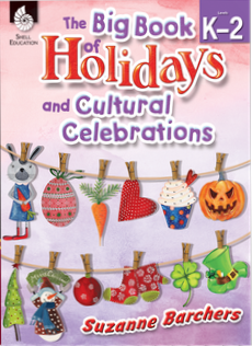 BIG BOOK OF HOLIDAYS AND CULTURAL CELEBRATIONS / LEVELS K-2