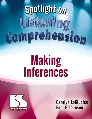 SPOTLIGHT ON / LISTENING COMP / MAKING INFERENCES (BOOK)