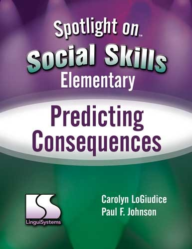 SPOTLIGHT ON / SS / ELEM / PREDICTING CONSEQUENCES (BOOK)