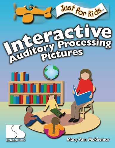 JUST FOR KIDS / INTERACTIVE AUDITORY PROCESSING PICTURES