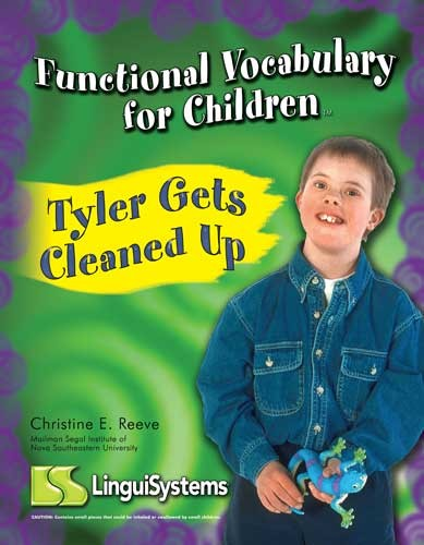 FUNCTIONAL VOCAB FOR CHILDREN / TYLER GETS CLEANED UP