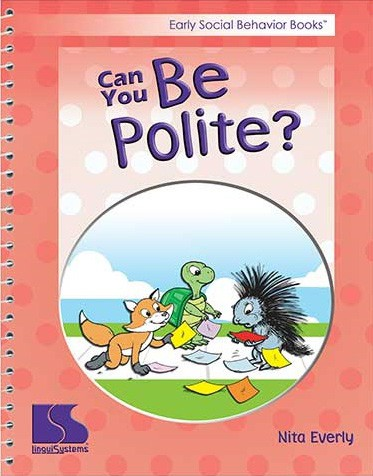 EARLY SOCIAL BEHAVIOR / CAN YOU BE POLITE?