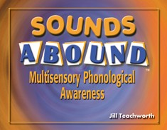 SOUNDS ABOUND / MULTISENSORY PHONOLOGICAL AWARENESS
