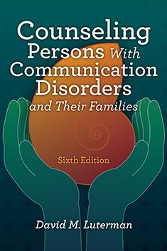 COUNSELING PERSONS WITH COMMUNICATION DISORDERS AND (6TH ED)