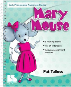 EARLY PHONOLOGICAL AWARENESS STORIES / MARY MOUSE