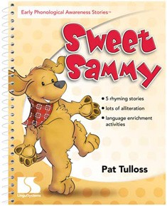 EARLY PHONOLOGICAL AWARENESS STORIES / SWEET SAMMY
