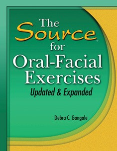 SOURCE FOR / ORAL-FACIAL EXERCISES