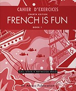 FRENCH IS FUN / BOOK 1 / WORKBOOK (FOURTH EDITION)