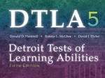 Detroit Tests of Learning Abilities (DTLA-5)