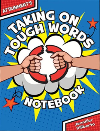 TAKING ON TOUGH WORDS / STUDENT NOTEBOOK