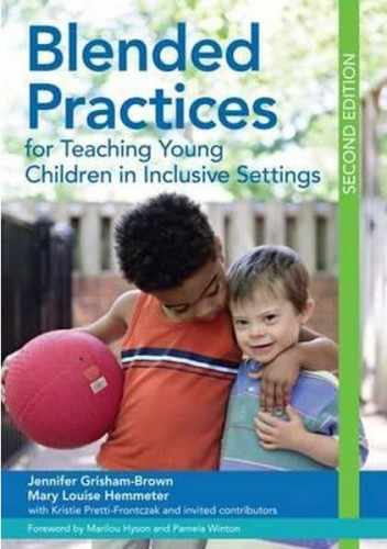 BLENDED PRACTICES FOR YOUNG CHILDREN IN INCLUSIVE SETTINGS