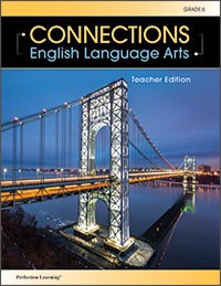 CONNECTIONS | ENGLISH LANGUAGE ARTS / GRADE 6 (TEACHER)