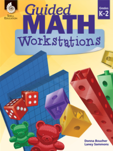 GUIDED MATH / WORKSTATIONS / GRADES K - 2