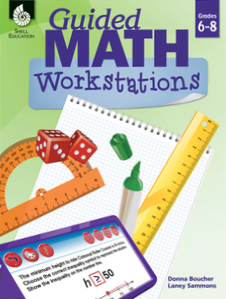 GUIDED MATH / WORKSTATIONS / GRADES 6 - 8