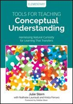 TOOLS FOR TEACHING CONCEPTUAL UNDERSTANDING, ELEMENTARY