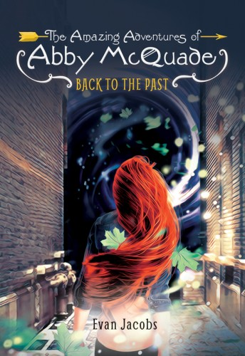 AMAZING ADVENTURES OF ABBY MCQUADE / BACK TO THE PAST