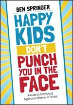 HAPPY KIDS DON'T PUNCH YOU IN THE FACE