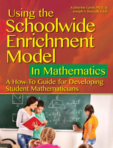 USING THE SCHOOLWIDE ENRICHMENT MODEL IN MATHEMATICS