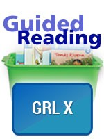 GUIDED READING ESSENTIALS / GRL COLLECTION / LEVEL X